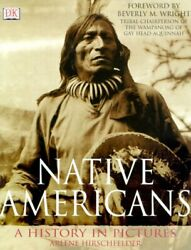 Native Americans A History In Pictures By Arlene Hirchfelder And Arlene New