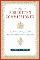 Forgotten Commissioner Sir William Mildmay And By Enid Robbie - Hardcover New