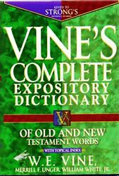 Vine's Complete Expository Dictionary Of Old And New By Merrill F. Unger New
