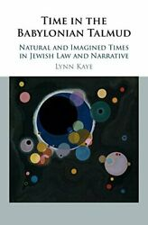 Time In Babylonian Talmud Natural And Imagined Times In By Lynn Kaye