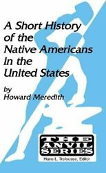 A Short History Of Native Americans In United States By Howard Meredith