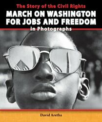 Story Of Civil Rights March On Washington For Jobs And By David Aretha Mint