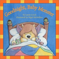 Goodnight Baby Monster By Laura Leuck - Hardcover Excellent Condition