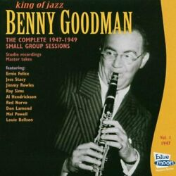 Benny Goodman - Complete 1947-1949 Small Group Sessions, Vol. 1 1947 - Cd New