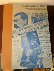 Large Hc Book Dateline World War 1 Facsimile Reproductions Of Major Newspapers