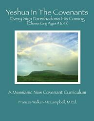Yeshua In Covenants Every Sign Foreshadows His Coming By Frances