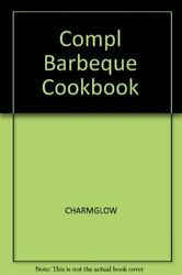 Complete Barbeque Cookbook Recipes For Gas Grill And Water By Charmglow Vg+