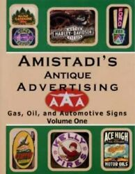 Amistadiand039s Antique Advertising Gas Oil And Automotive By Richard Amistadi New