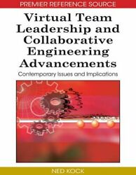 Virtual Team Leadership And Collaborative Engineering By Ned Kock - Hardcover