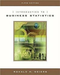 Introduction To Business Statistics, 5th Edition By Weiers Brand New