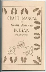 Craft Manual Of North American Indian Footwear By George M. White Mint Condition