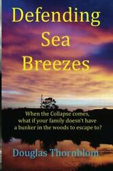 Defending Sea Breezes When Collapse Comes What If Your By Douglas Thornblom Vg