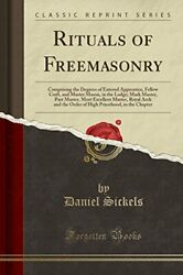 Rituals Of Freemasonry Comprising Degrees Of Entered By Daniel Sickels New