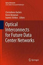 Optical Interconnects For Future Data Center Networks By Christoforos Kachris