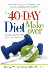 40-day Diet Makeover A Daily Journey With God To A New By Penny W. Dickerson