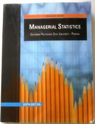 Managerial Statistics, California Polytechnic State By Ronald M. Weiers
