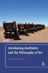 Introducing Aesthetics And Philosophy Of Art By Darren Hudson Hick - Hardcover