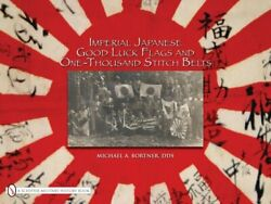 Imperial Japanese Good Luck Flags And One-thousand Stitch By Michael A Bortner