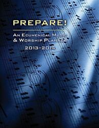 Prepare 2013-2014 An Ecumenical Music And Worship Planner By David L. Mint