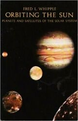 Orbiting Sun Planets And Satellites Of Solar System By Fred L. Whipple Vg+