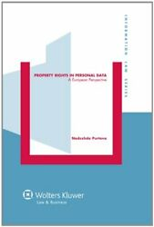 Property Rights In Personal Data. A European Perspective By Nadezhda Purtova New