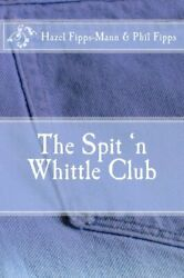 Spit 'n Whittle Club By Hazel Fipps-mann And Philip Fipps Brand New