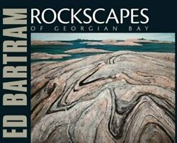 Rockscapes Of Georgian Bay By Ed Bartram And Joan Murray Excellent Condition