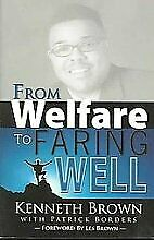 From Welfare To Faring Well By Kenneth Brown Mint Condition