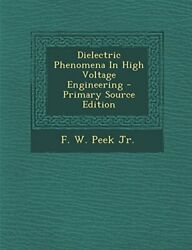 Dielectric Phenomena In High Voltage Engineering - Primary By F. W. Peek New