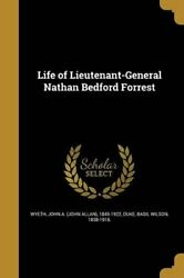 Life Of Lieutenant-general Nathan Bedford Forrest By John A 1845-1922 New