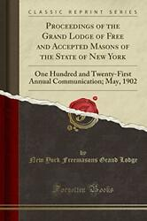 Proceedings Of Grand Lodge Of Free And Accepted Masons Of By New York Freemasons