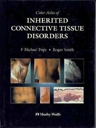 Color Atlas Of Inherited Connective Tissue Disorders By F M Pope And Roger Smith