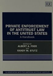 Private Enforcement Of Antitrust Law In United States A By Albert A. Foer