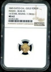 1849 - Cal Gold Token Indian Bear 5 14 Stars, Round, 11.8mm Ms62
