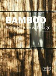 Bamboo Architecture And Design Architecture And Materials By Van Chris Uffelen