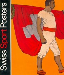 Swiss Sport Posters Historical View Of Best Swiss By Karl Wobmann - Hardcover