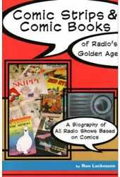 Comic Strips And Comic Books Of Radio's Golden Age