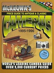 Mckeown's Price Guide To Antique And Classic Cameras 1995-96 By James M. Mckeown