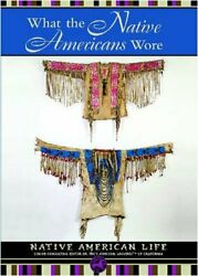 What Native Americans Wore Native American Life Mason By Colleen Madonna Flood