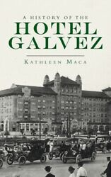 History Of The Hotel Galvez