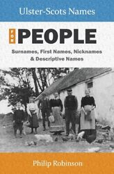 Ulster Scots Names For People: Surnames First Names Nicknames And Descrip...