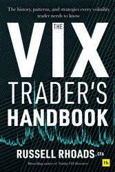 The Vix Trader's Handbook The History, Patterns, And Strategies Every Vola...