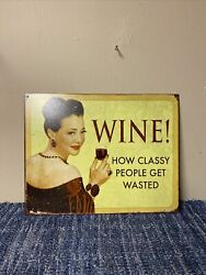 Wine..how Classy People Get Wasted Funny Alcohol Wine Pub Metal Tin Decor 12x16