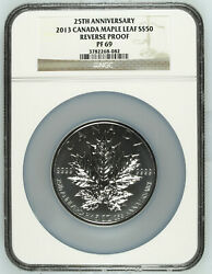 2013 Canada S50 5 Oz 25th Anniversary Silver Maple Leaf Reverse Proof Ngc Pf69