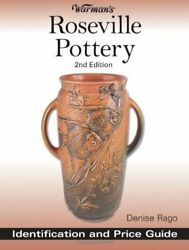 Warman's Roseville Pottery Identification And Price Guide By Denise Rago