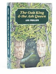 Oak King And Ash Queen By Ann Phillips - Hardcover