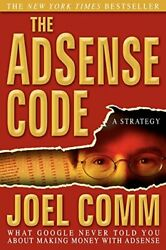 Adsense Code What Google Never Told You About Making By Joel Comm - Hardcover