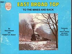 East Broad Top To Mines And Back By Ross Grenard And Frederick A. Kramer Mint