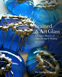 Stained And Art Glass A Unique History Of Glass Design And By Judith Neiswander