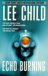 Echo Burning Jack Reacher No. 5 By Lee Child Mint Condition